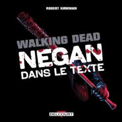 WALKING DEAD -  NEGAN DANS LE TEXTE
