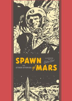 WALLY WOOD -  SPAWN OF MARS AND OTHER STORIES HC