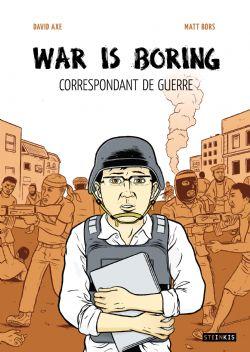 WAR IS BORING . CORRESPONDONDANT DE GUERRE