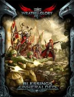 WARHAMMER 40,000 ROLE PLAY : WRATH & GLORY -  BLESSING UNHERALDED (ANGLAIS)