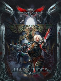 WARHAMMER 40,000 ROLE PLAY : WRATH & GLORY -  DARK TIDES (ANGLAIS)
