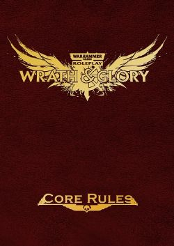 WARHAMMER 40,000 ROLE PLAY : WRATH & GLORY -  LIVRE DE RÈGLES - ÉDITION DELUXE (ANGLAIS)