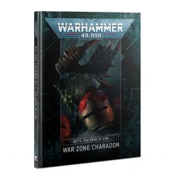 WARHAMMER 40K -  ACT II: THE BOOK OF FIRE (ANGLAIS) -  WAR ZONE CHARADON 2