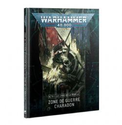 WARHAMMER 40K -  ACTE I : LE LIVRE DE LA ROUILLE (FRANÇAIS) -  ZONE DE GUERRE CHARADON 1