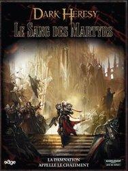 WARHAMMER 40K : LE JEU DE RÔLE -  LE SANG DES MARTYRS (FRANÇAIS) -  DARK HERESY