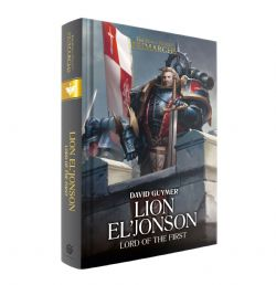 WARHAMMER 40K -  LION EL'JONSON: LORD OF THE FIRST (V.A.) -  HORUS HERESY, THE - PRIMARCHS 13