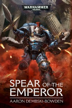WARHAMMER 40K -  SPEAR OF THE EMPEROR COUVERTURE RIGIDE)  (ANGLAIS)