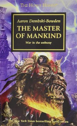 WARHAMMER 40K -  THE MASTER OF MANKIND - WAR IN THE WEBWAY (POCKET) -  THE HORUS HERESY