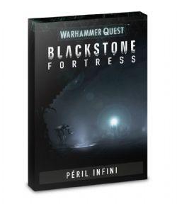 WARHAMMER QUEST : BLACKSTONE FORTRESS -  PÉRIL INFINI (FRANÇAIS)