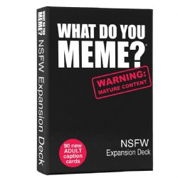 WHAT DO YOU MEME? -  NSFW (ANGLAIS) -  EXPANSION DECK