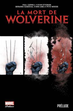WOLVERINE -  LA MORT DE WOLVERINE: PRÉLUDE