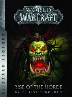 WORLD OF WARCRAFT -  RISE OF THE HORDE