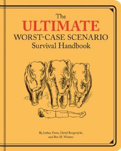 WORST-CASE SCENARIO, THE -  SURVIAL HANDBOOK