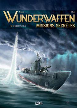 WUNDERWAFFEN -  LE U-BOOT FANTÔME -  MISSIONS SECRÈTES 01