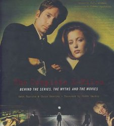 X-FILES, LES -  COMPLETE X-FILES: BEHIND THE SERIES, THE MYTHS AND THE MOVIES