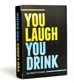 YOU LAUGH YOU DRINK (ANGLAIS)
