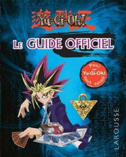 YU-GI-OH! -  LE GUIDE OFFICIEL