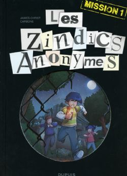 ZINDICS ANONYMES, LES 01