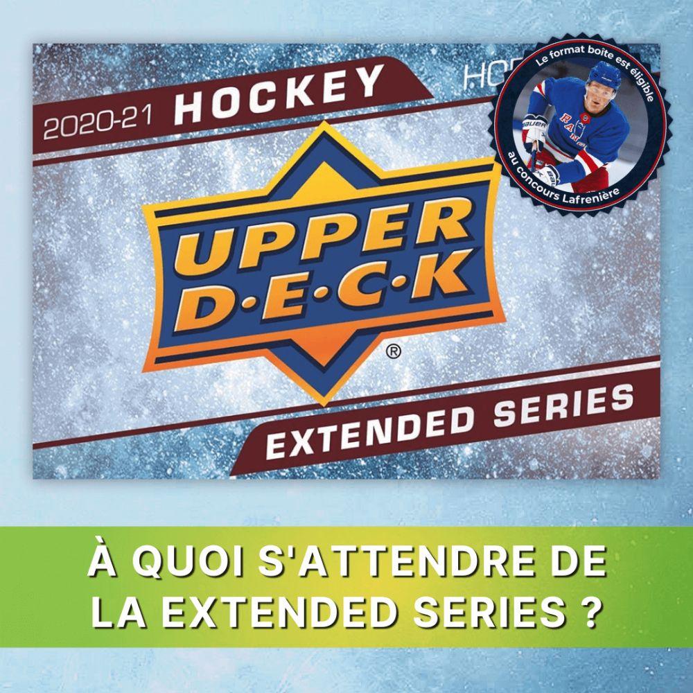 À quoi s'attendre de la Upper Deck Extended Series ?